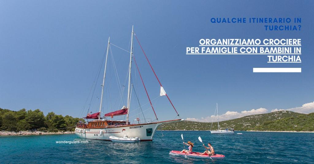 Organizziamo crociere per famiglie con bambini in Turchia